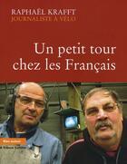 Couverture du livre « Un petit tour chez les français » de Raphael Krafft aux éditions Bleu Autour
