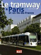 Couverture du livre « Le tramway a paris et en ile-de-france » de Jean Tricoire aux éditions La Vie Du Rail