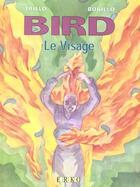 Couverture du livre « Bird T.3 ; Le Visage » de Juan Bobillo et Carlos Trillo aux éditions Erko
