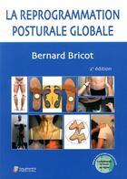 Couverture du livre « La reprogrammation posturale globale (2e édition) » de Bernard Bricot aux éditions Sauramps Medical