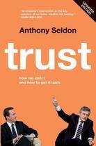 Couverture du livre « Trust » de Anthony Seldon aux éditions Biteback Publishing Digital