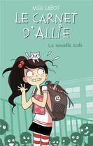 Couverture du livre « Le carnet d'Allie T.2 ; la nouvelle école » de Meg Cabot aux éditions Hachette Romans