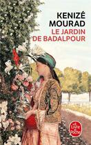 Couverture du livre « Le jardin de badalpour » de Kenize Mourad aux éditions Lgf