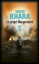 Couverture du livre « Le projet Morgenstern » de David S. Khara aux éditions 10/18