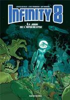 Couverture du livre « Infinity 8 t.5 ; le jour de l'apocalypse » de Lewis Trondheim et Lorenzo De Felici et Davy Mourier aux éditions Rue De Sevres