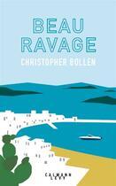 Couverture du livre « Beau ravage » de Christopher Bollen aux éditions Calmann-levy