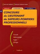 Couverture du livre « Concours De Lieutenant De Sapeurs-Pompiers Professionnels (3e Edition) » de Jean-Yves Thiebault et Francoise Thiebault-Roger aux éditions Vuibert