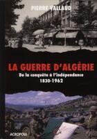 Couverture du livre « La guerre d'Algérie » de Pierre Vallaud aux éditions Acropole
