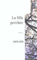 Couverture du livre « La Fille Perchee » de Judith Lesur aux éditions Nicolas Philippe