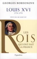 Couverture du livre « Louis XVI » de Georges Bordonove aux éditions Pygmalion