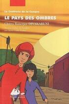 Couverture du livre « La confrérie de la Conque t.3 ; le pays des ombres » de Chitra Banerjee Divakaruni aux éditions Picquier