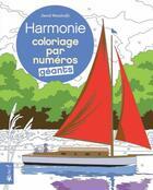 Couverture du livre « Coloriage par numéro ; harmonie ; coloriage par numéros géants » de David Woodroffe aux éditions Bravo