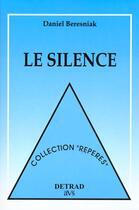 Couverture du livre « Le silence » de Daniel Beresniak aux éditions Detrad Avs