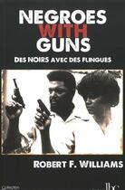Couverture du livre « Negroes with guns » de Robert F. Williams aux éditions Les Bons Caracteres