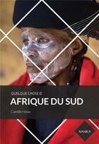 Couverture du livre « Quelque chose d'Afrique du Sud » de Camille Hinas et Illies Boussaha aux éditions Nanika