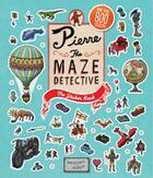 Couverture du livre « Pierre the maze detective the sticker book » de Ic4design aux éditions Laurence King