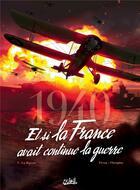 Couverture du livre « 1940 ; et si la France avait continué la guerre T.3 ; la riposte » de Jean-Pierre Pecau et Jovan Ukropina et Tanja Cinna aux éditions Soleil