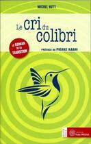 Couverture du livre « Le cri du colibri ; le roman de la transition » de Michel Hutt aux éditions Yves Michel