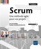 Couverture du livre « Scrum ; une méthode agile pour vos projets (2e édition) » de Aurelien Vannieuwenhuyze et Jean-Paul Subra aux éditions Eni