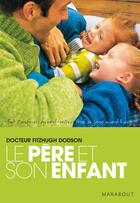 Couverture du livre « Le père et son enfant » de Fitzhugh Dodson aux éditions Marabout