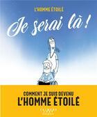 Couverture du livre « Je serai là ! » de L'Homme Etoile aux éditions Calmann-levy