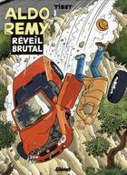 Couverture du livre « Aldo Remy t.2 ; réveil brutal » de Tibet aux éditions Glenat