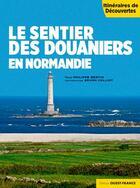 Couverture du livre « Le sentier des douaniers en Normandie » de Philippe Bertin aux éditions Ouest France