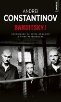 Couverture du livre « Banditsky ! chroniques du crime organisé à Saint-Pétersbourg » de Andrei Constantinov aux éditions Points