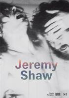 Couverture du livre « Catalogue Jeremy Shaw » de Sous La Direction De aux éditions Centre Pompidou