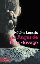 Couverture du livre « Les anges de beau-rivage » de Helene Legrais aux éditions Libra Diffusio