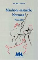 Couverture du livre « Marchons ensemble, Novarina ! ; vade mecum » de Michel Corvin aux éditions Solitaires Intempestifs