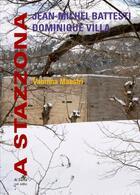 Couverture du livre « A stazzona ; Jean-Michel Battesti, Dominique Villa » de Vannina Maestri aux éditions Al Dante