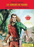 Couverture du livre « Bob Morane ; les semeurs de foudre » de Claude Pascal et Henri Vernes aux éditions Ananke