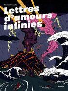 Couverture du livre « Lettres d'amour infinies » de Thomas Gosselin aux éditions Atrabile
