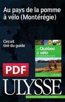 Couverture du livre « Au pays de la pomme à vélo (Montérégie) » de Collectif aux éditions Ulysse