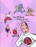 Couverture du livre « Monographies Yves Chaland : L'Enfance De L'Oeil » de Nicolas Balaresque aux éditions Mosquito