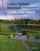 Couverture du livre « Under the open sky ; emscher landscape park » de Collectif aux éditions Birkhauser