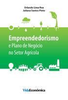 Couverture du livre « Empreendedorismo e Plano de Negócio no Setor Agrícola » de Orlando Lima Rua aux éditions Vida Económica Editorial