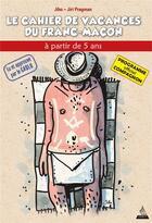 Couverture du livre « Le cahier de vacances du franc-maçon ; compagnon » de Jiri Pragman et Olivier Jiho aux éditions Dervy