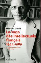 Couverture du livre « La saga des intellectuels français 1944-1989 t.2 ; l'avenir en miettes (1968-1989) » de Francois Dosse aux éditions Gallimard