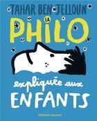 Couverture du livre « La philo expliquée aux enfants » de Tahar Ben Jelloun aux éditions Gallimard-jeunesse