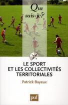 Couverture du livre « Le sport les collectivités territoriales (4e édition) » de Patrick Bayeux aux éditions Puf