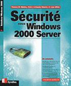 Couverture du livre « Securite Sous Windows 2000 Server » de Debra Littlejohn-Shinder et Thomas Shinder et Tony Hinkle aux éditions Eyrolles