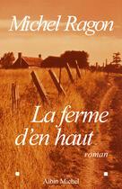 Couverture du livre « La ferme d'en haut » de Michel Ragon aux éditions Albin Michel