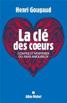 Couverture du livre « La clé des coeurs ; contes et mystères du pays amoureux » de Henri Gougaud aux éditions Albin Michel