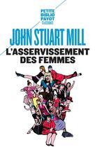 Couverture du livre « L'asservissement des femmes » de John Stuart Mill aux éditions Rivages