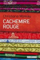 Couverture du livre « Cachemire rouge » de Christiana Moreau aux éditions Preludes