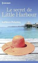 Couverture du livre « Le secret de little Harbour » de Kathleen Pickering aux éditions Harlequin