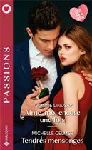 Couverture du livre « Aime-moi encore une fois ; tendres mensonges » de Yvonne Lindsay et Michelle Celmer aux éditions Harlequin