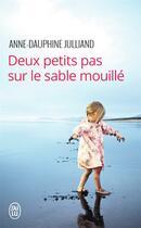 Couverture du livre « Deux petits pas sur le sable mouillé » de Anne-Dauphine Julliand aux éditions J'ai Lu
